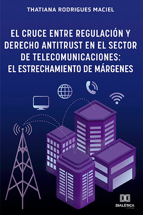 El Cruce entre Regulación y Derecho Antitrust en el Sector de Telecomunicaciones