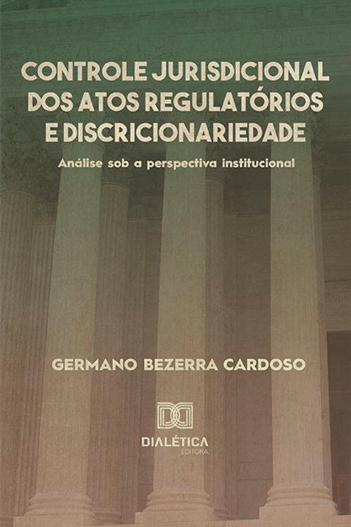 Controle jurisdicional dos atos regulatórios e discricionariedade