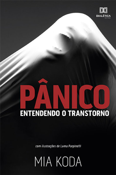 Pânico : entendendo o transtorno