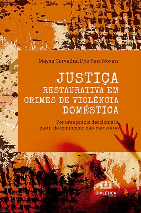 Justiça Restaurativa em crimes de violência doméstica
