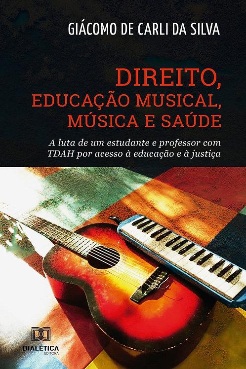 Direito, Educação Musical, Música e Saúde