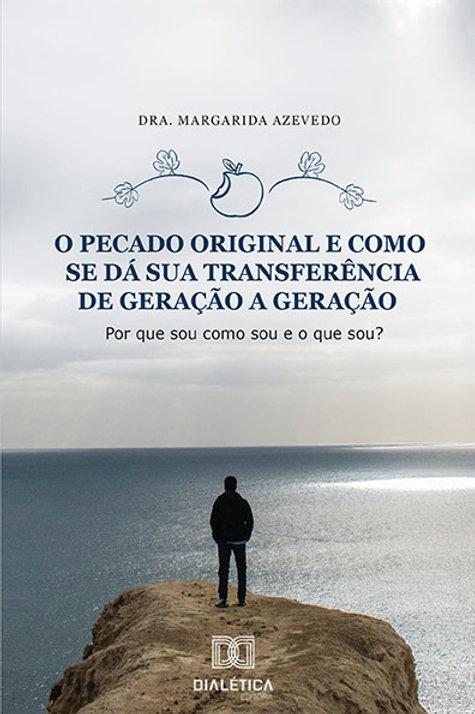 O Pecado Original e como se dá sua Transferência de Geração a Geração