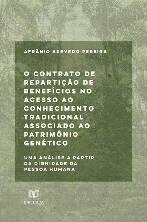 O contrato de repartição de benefícios no acesso ao conhecimento