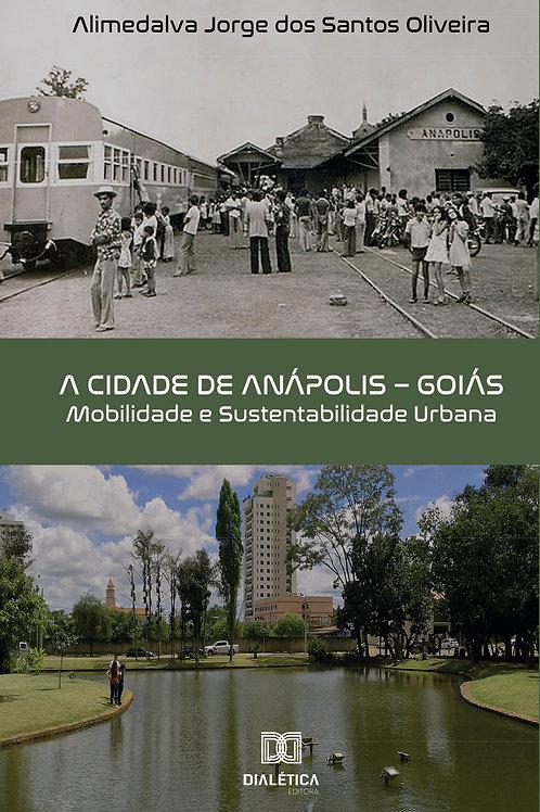 A cidade de Anápolis – Goiás : mobilidade e sustentabilidade urbana