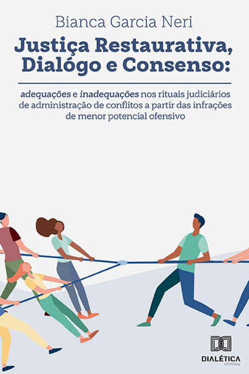 Justiça restaurativa, diálogo e consenso