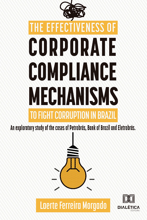 The effectiveness of corporate compliance mechanisms to fight corruption