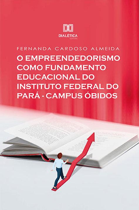 O Empreendedorismo como Fundamento Educacional do Instituto Federal do Pará