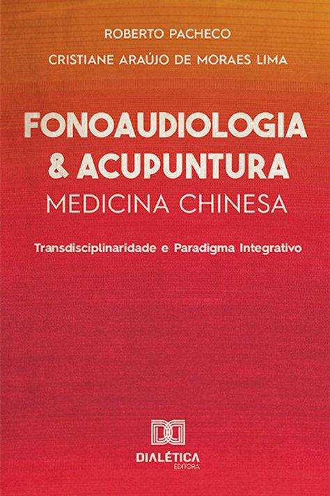 Fonoaudiologia e Acupuntura/Medicina Chinesa