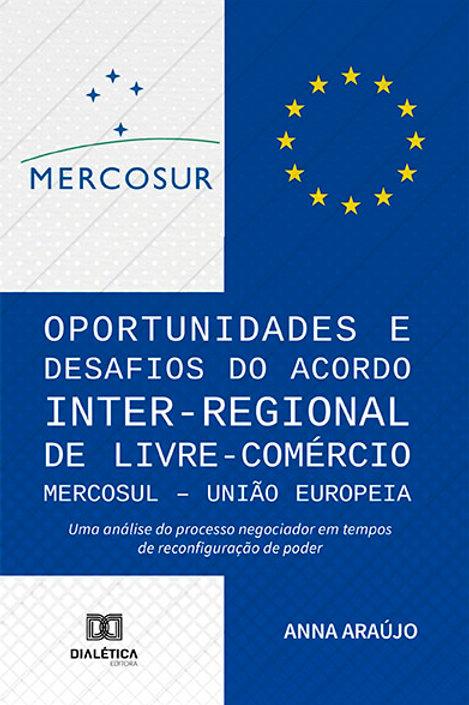 Oportunidades e Desafios do Acordo Inter-Regional de Livre-Comércio