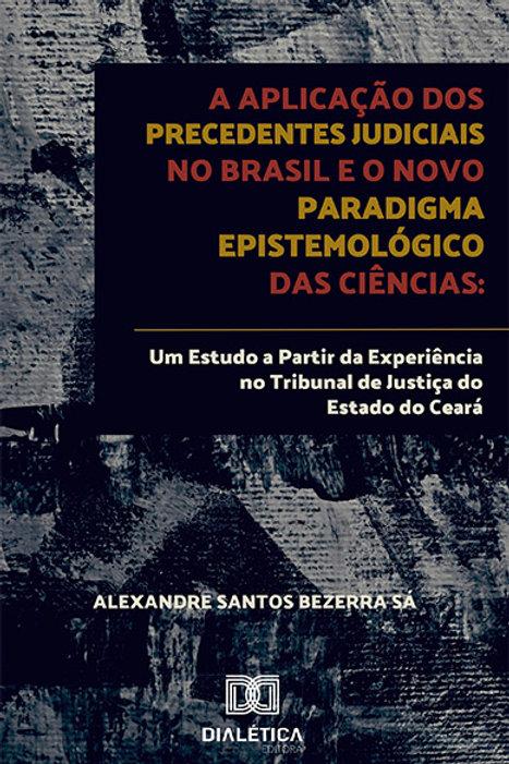 A aplicação dos precedentes judiciais no Brasil e o novo paradigma