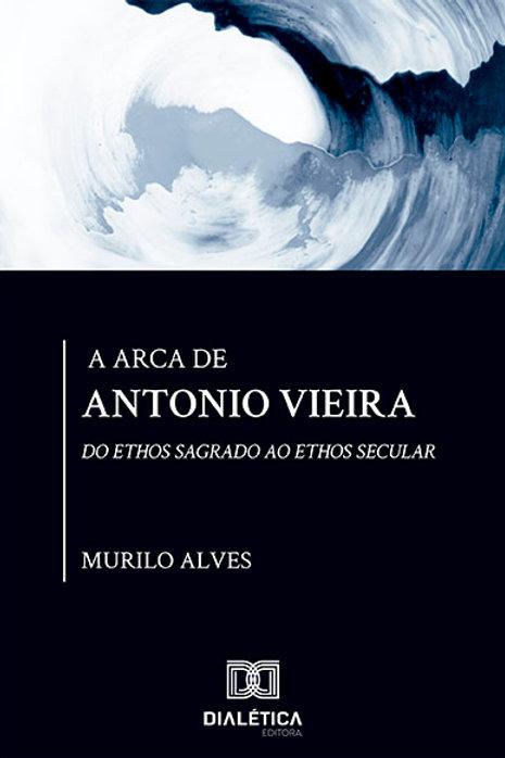A Arca de Antonio Vieira