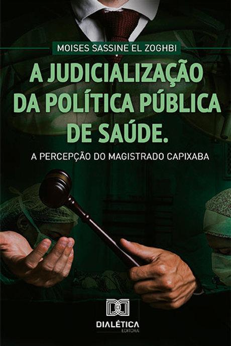 A judicialização da Política Pública de Saúde