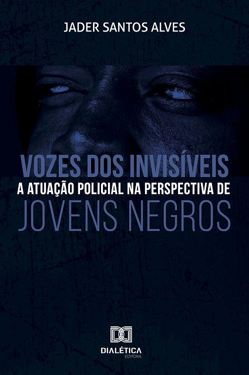 Vozes dos invisíveis: a atuação policial na perspectiva de jovens negros