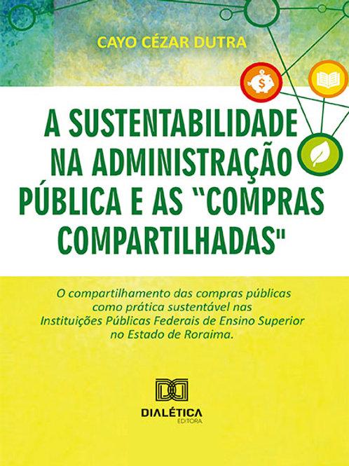 """A sustentabilidade na administração pública e as """"compras compartilhadas"""""""