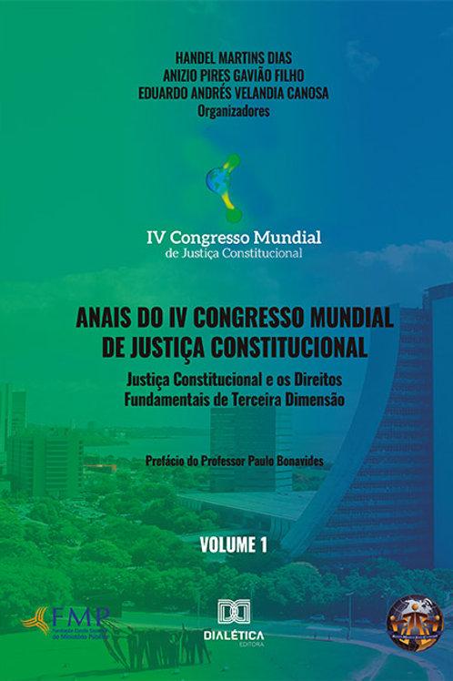 Anais do IV Congresso Mundial de Justiça Constitucional - volume 1