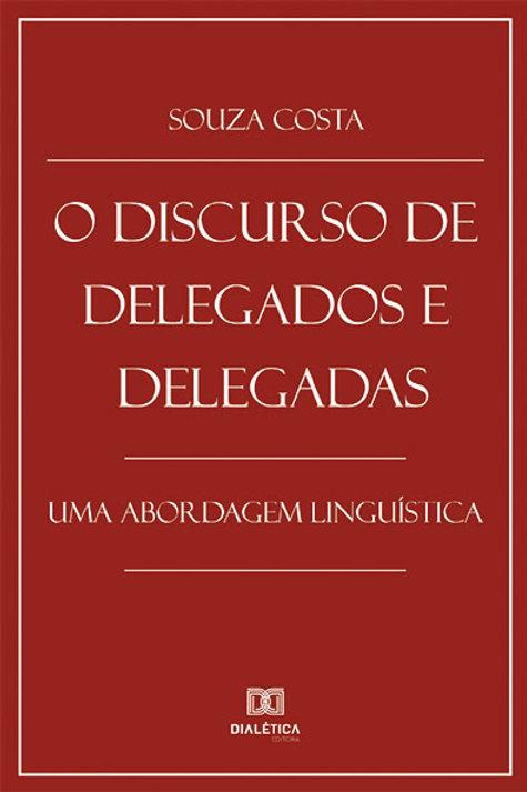 O Discurso de Delegados e Delegadas