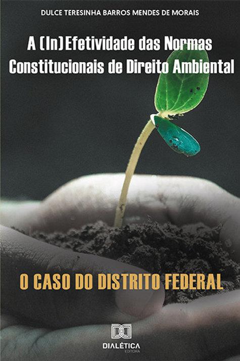 A (in)efetividade das normas constitucionais de Direito Ambiental