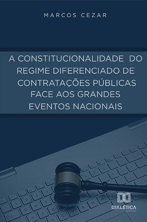 A Constitucionalidade do Regime Diferenciado de Contratações Públicas