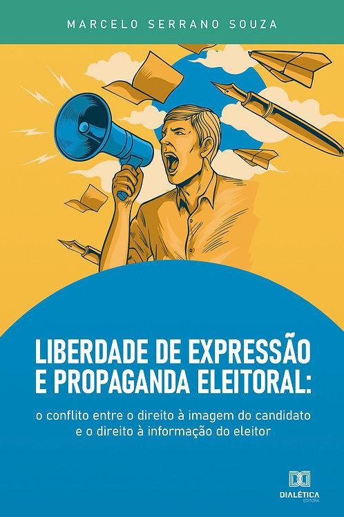 Liberdade de Expressão e Propaganda Eleitoral