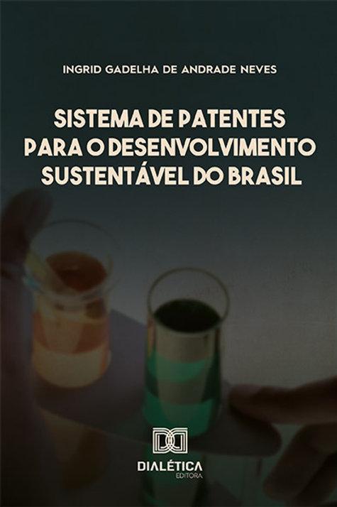 Sistema de Patentes para o Desenvolvimento Sustentável do Brasil