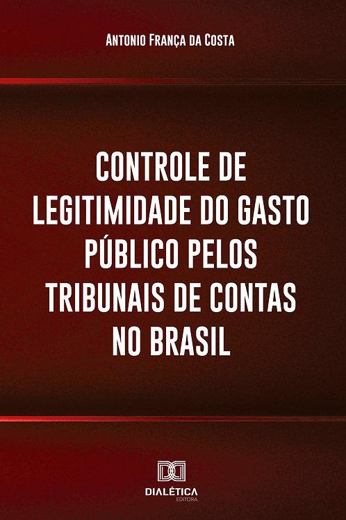 Controle de legitimidade do gasto público pelos tribunais de contas no Brasil