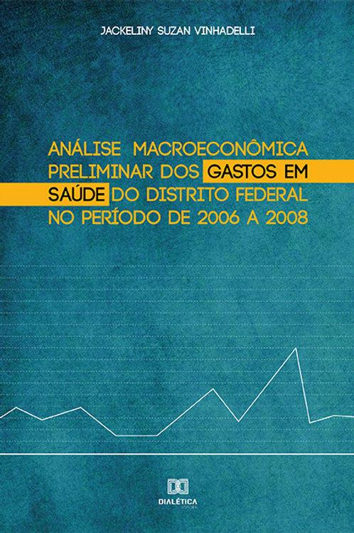 Análise macroeconômica preliminar dos gastos em saúde do Distrito Federal