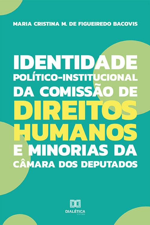 Identidade político-institucional da Comissão de Direitos Humanos