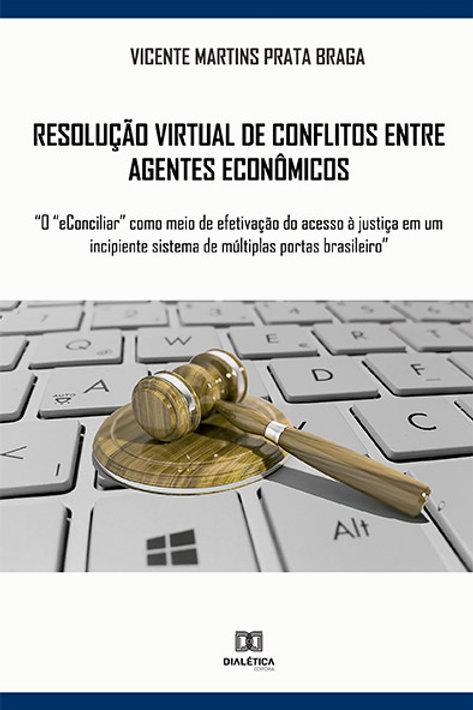 Resolução virtual de conflitos entre agentes econômicos
