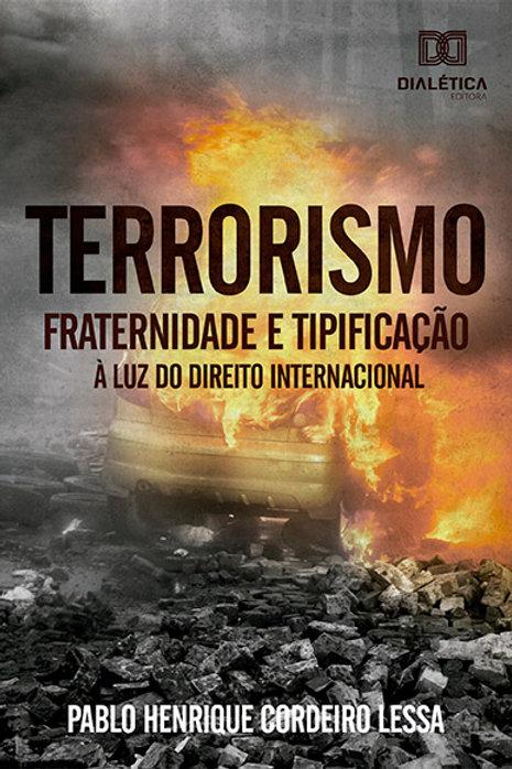Terrorismo : fraternidade e tipificação à luz do Direito Internacional