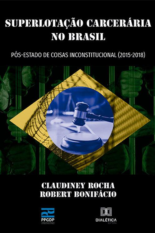 Superlotação Carcerária no Brasil pós-estado de coisas inconstitucional
