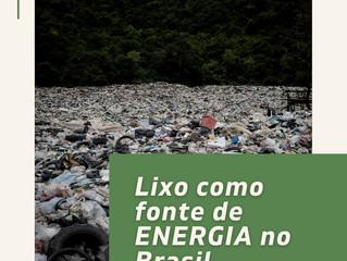 Lixo como fonte de ENERGIA no Brasil