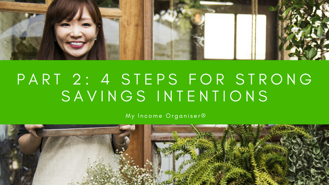 Part 2: 4 Steps to Solidifying Your Savings Intentions