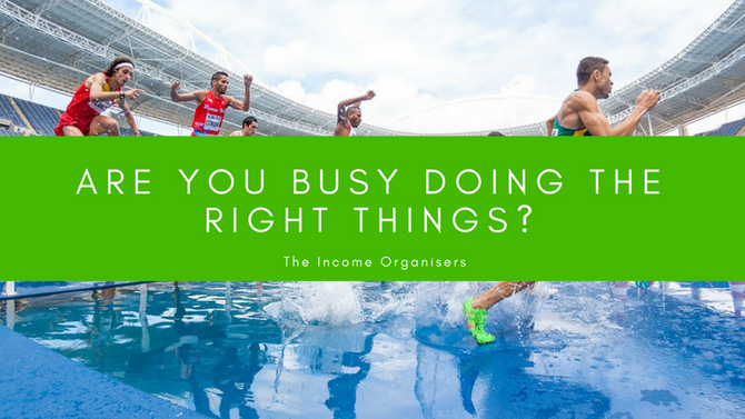 Are You Busy Doing The Right Things?
