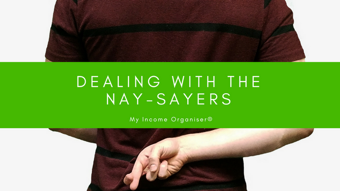 Dealing With The Nay-Sayers... Without Getting Angry