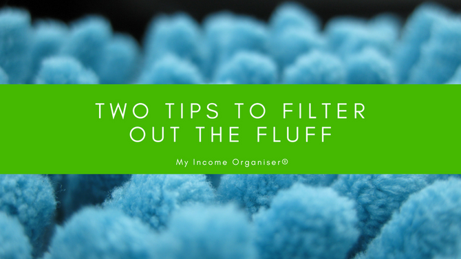 Two tips to filter out the fluff and focus on what's important to you