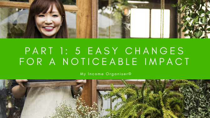 Part 1: 5 Easy Changes For A Real and Noticeable Impact
