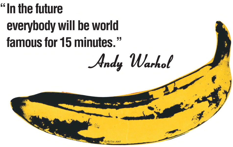 Andy-Warhol-In-the-future-everybody-will-be-world-famous-for-15-minutes.png