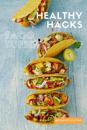 Taco Tuesday, Healthy Hacks