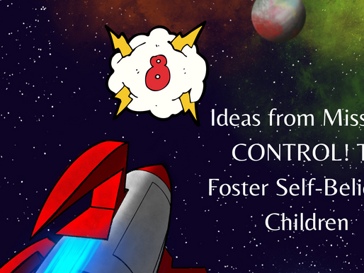 8 Ideas from Mission: CONTROL! To Foster Self-Belief in Children
