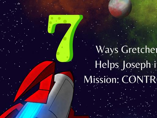 7 Ways Gretchen Helps Joseph in Mission: CONTROL!