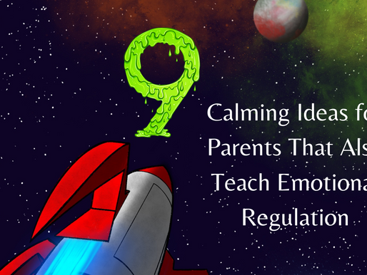 9 Calming Ideas for Parents That Also Teach Emotional Regulation