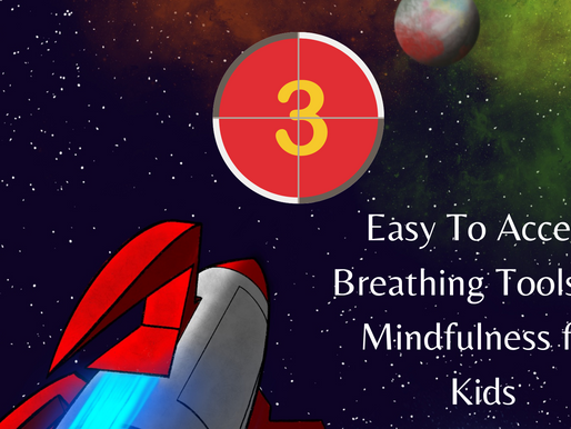 3 Easy To Access Breathing Tools for Mindfulness for Kids