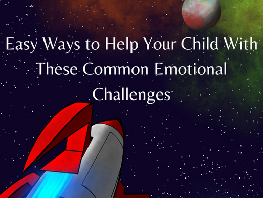 Easy Ways to Help Your Child With These Common Emotional Challenges