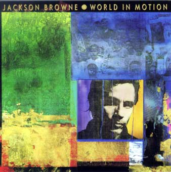Jackson Browne World In Motion