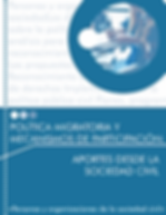 Política Migratoria y Mecanismos de Particpación. Aportes de la Sociedad Civil Colombiana