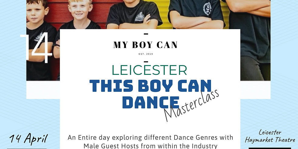 LEICESTER This Boy Can Dance Masterclass