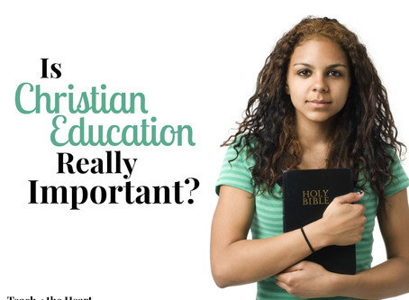 WHY A CHRISTIAN EDUCATION?