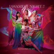 RINGOMUSUME 20th Single JAWAMEGI NIGHT!!