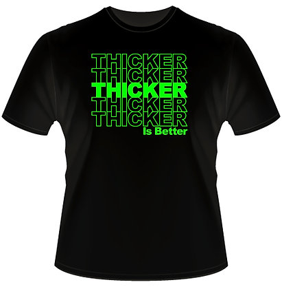 THICKER IS BETTER MULTI