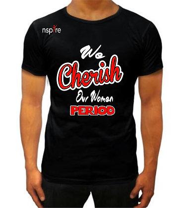 WE CHERISH  OUR WOMEN MENS SHIRT